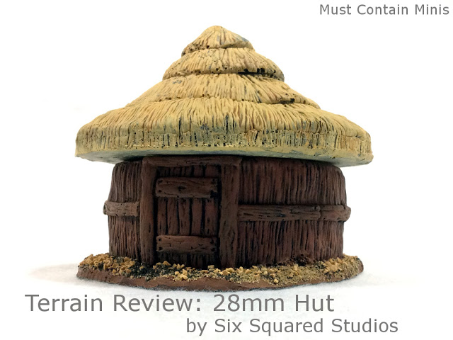 Terrain Review of a 28mm Round Primitive Hut by 6 Squared Studios