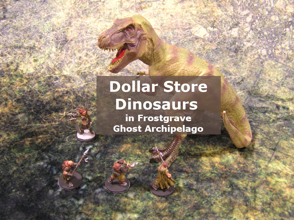 Dollar Store Dinosaurs in Frostgrave: Ghost Archipelago