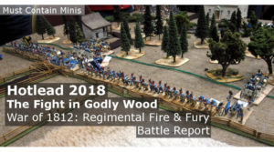 Regimental Fire & Fury Battle Report – The Fight in Godly Wood (Hotlead 2018)
