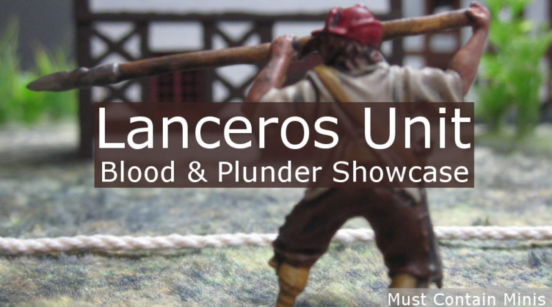 Lanceros Unit Showcase - Blood and Plunder Painted Miniatures