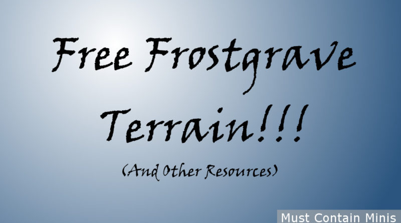 Free Frostgrave Terrain and Resources