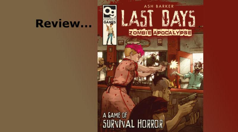 Last Days Zombie Apocalypse Review a Miniatures Game by Osprey yo