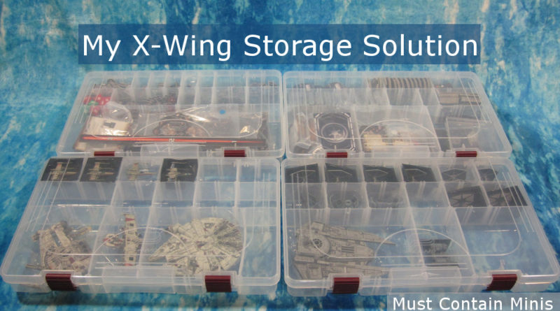 My Storage and Transportation Solution for X-Wing