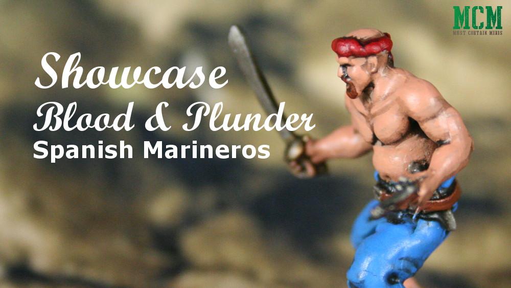 Blood & Plunder: Spanish Marineros Showcase