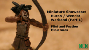 Flint and Feather Miniature Showcase Huron Wendat Native American Miniatures 28mm