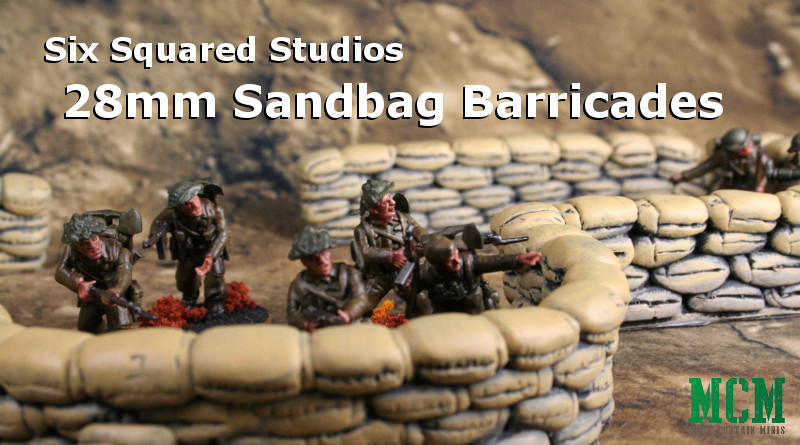 Six Squared Studios 28mm Sandbag Barricades Review using Bolt Action Miniatures for scale
