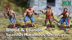 Blood & Plunder – Marineros Unit Showcase