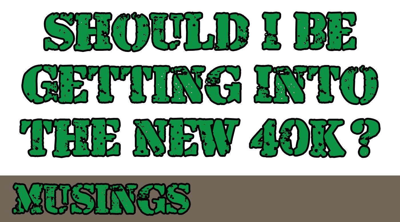 Should I Get into the New 40K – Indomitus